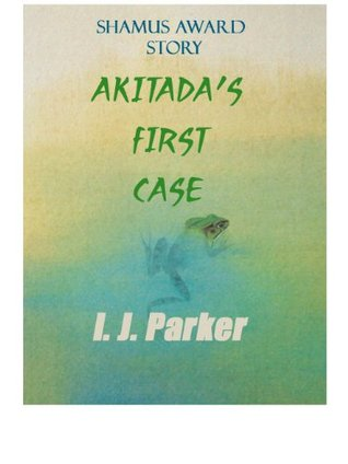 Akitada's First Case (Akitada Mystery Stories)