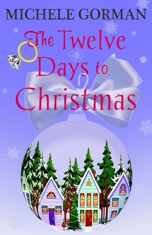 The Twelve Days to Christmas by Michele Gorman