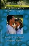A Winter Bride (St. Elizabeth's Children's Hospital, #1)