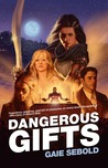 Dangerous Gifts (Babylon Steel, #2)