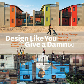 Design Like You Give a Damn {2} by Architecture For Humanity