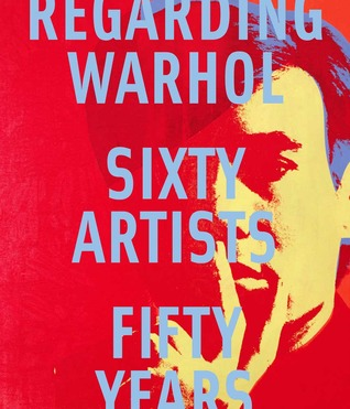 Regarding Warhol by Marla Prather
