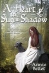 A Heart in Sun and Shadow (Chwedl, #1)