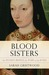 Blood Sisters: The Women Be...