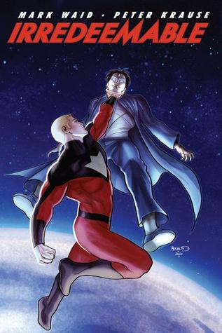 Irredeemable, Vol. 5 by Mark Waid