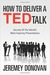 How To Deliver A TED Talk by Jeremy Donovan