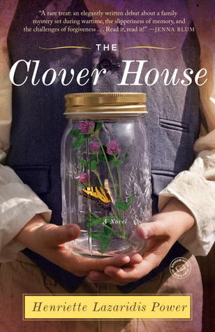 The Clover House by Henriette Lazaridis Power