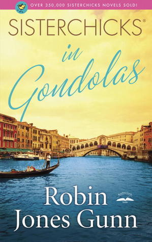 Sisterchicks in Gondolas by Robin Jones Gunn