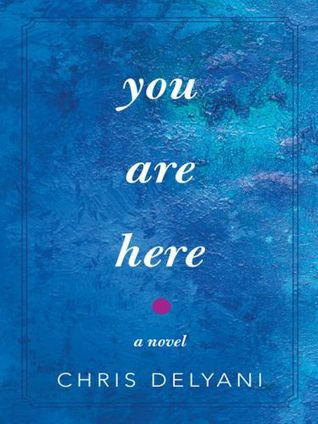You Are Here by Chris Delyani