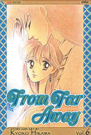 From Far Away, Vol. 6 by Kyoko Hikawa