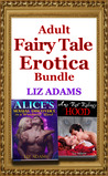 Adult Fairy Tale Erotica Bundle by Liz Adams
