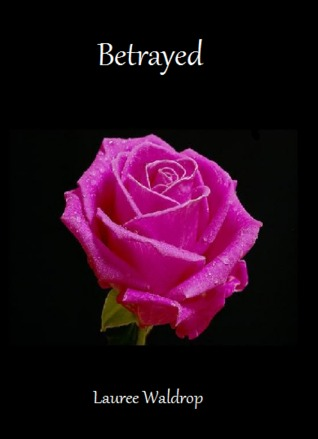 Betrayed by Lauree Waldrop