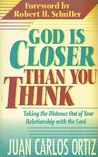 God is Closer Than You Think: Taking the Distance Out of Your Relationship with the Lord