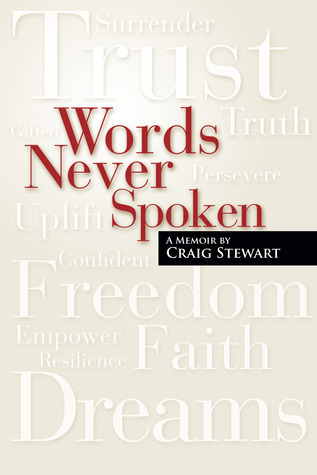 Words Never Spoken A Memoir by Craig Stewart