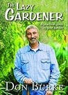 The Lazy Gardener: A Practical Guide to Your Garden