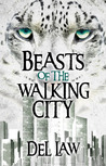 Beasts of the Walking City (Walking Cities #1)