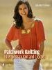 Patchwork Knitting: 18 Projects to Knit and Crochet