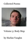 Volume 3: Body Map (Collected Poems)