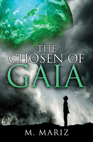 The Chosen of Gaia by M. Mariz