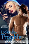 Looking For Trouble (Texas Trouble, #4)