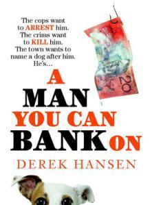 A Man You Can Bank On by Derek Hansen