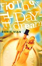 Froth on the Daydream by Boris Vian
