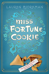 Miss Fortune Cookie by Lauren Bjorkman