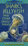 Sharks, Jellyfish, and Other Deadly Things (Carrie Carlin, #2)