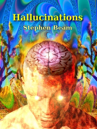 Hallucinations by Stephen Beam