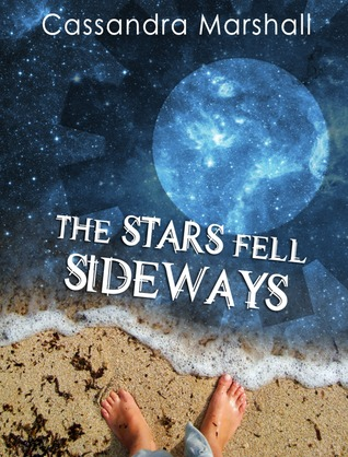 The Stars Fell Sideways by Cassandra Marshall