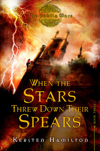 When the Stars Threw Down Their Spears (The Goblin Wars, #3)