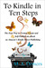To Kindle in Ten Steps by M.A. Demers