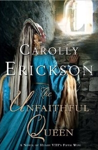 The Unfaithful Queen by Carolly Erickson