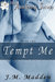 Tempt Me by J.M. Madden