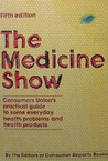The Medicine show : Consumers Union's practical guide to some everyday health problems and health products