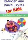 Bladder And Bowel Issues For Kids by Janet A. Hulme