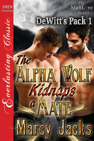 The Alpha Wolf Kidnaps a Mate by Marcy Jacks