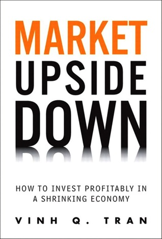 Market Upside Down by Vinh Q. Tra