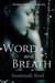 Word and Breath (Wordless Chronicles, #1)
