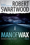 Man of Wax: Man of Wax Trilogy