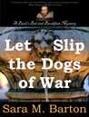 Let Slip the Dogs of War (A Bard's Bed & Breakfast Mystery, #1)