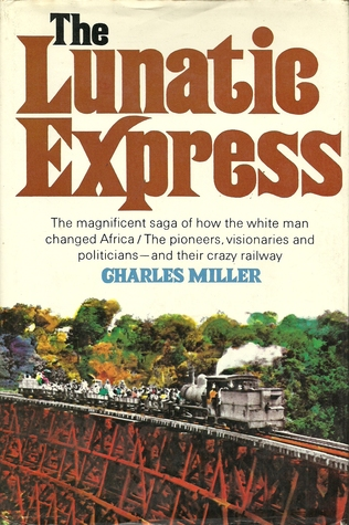 The Lunatic Express by Charles Miller