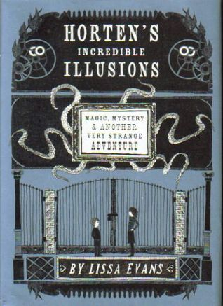 Horten's Incredible Illusions: Magic, Mystery & Another Very Strange Adventure