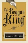 The Beggar King (The Hangman's Daughter, #3)