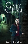 Givin' Up The Ghost (Indigo Eady Paranormal Mystery, #1)