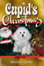 Cupid's Christmas by Bette Lee Crosby
