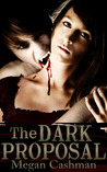 The Dark Proposal by Megan Cashman