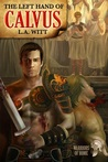 The Left Hand of Calvus by L.A. Witt