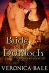 Bride of Dunloch (Highland Loyalties, #1)