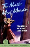 The Norths Meet Murder (Mr. & Mrs. North Mystery, #1)